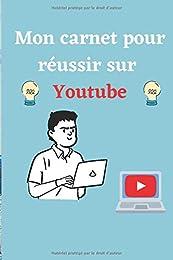 Mon carnet pour réussir sur youtube