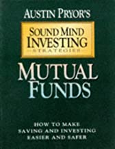 Mutual Funds: How to Make Saving and Investing Easier and Safer (Sound Mind Investing Strategies)