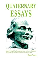 Quaternary Essays: applying Shakespeare's nature-based philosophy to life and art