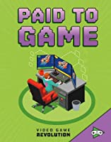 Paid to Game (Video Game Revolution)