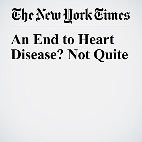 An End to Heart Disease? Not Quite copertina