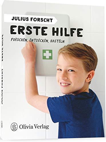 Julius forscht - Erste Hilfe: Forschen, Entdecken, Basteln (Julius forscht, Forschen, Entdecken, Basteln)