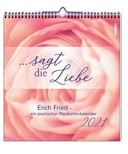 ... sagt die Liebe 2021: Erich Fried - ein Poetischer Postkartenkalender