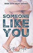Someone Like You (Iron City Heat Series)