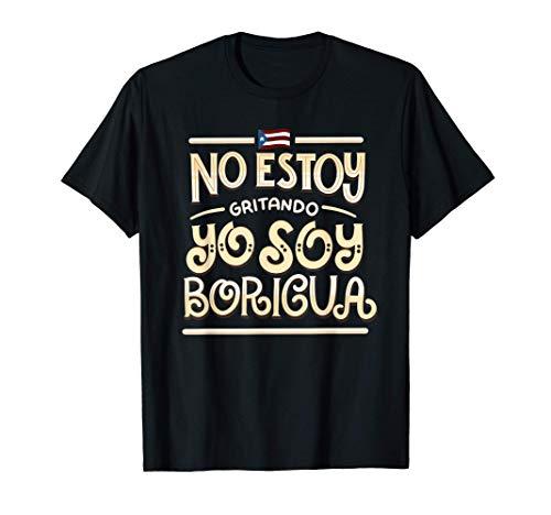 No Estoy Gritando Yo Soy Boricua - Puerto Rico Statement T-Shirt
