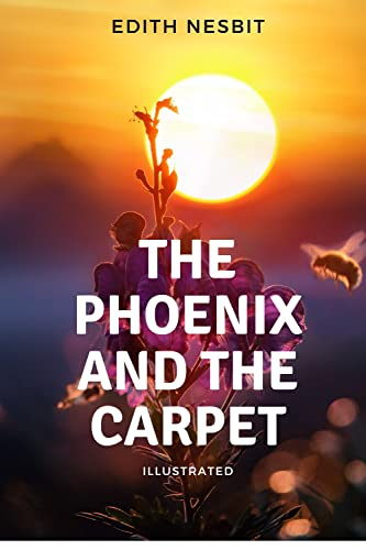 The Phoenix and The Carpet Illustrated (English Edition) ⭐