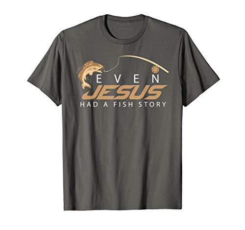 Even Jesus Had A Fish Story Shirt   Cute Love Fishing Gift