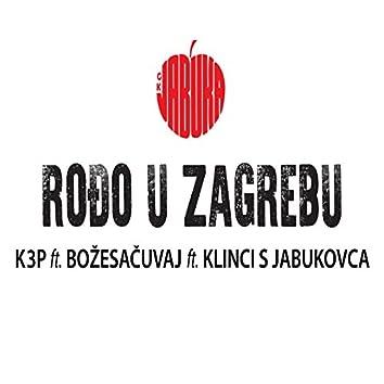 Rođo U Zagrebu (feat. Bozesacuvaj, Klinci S Ribnjaka)