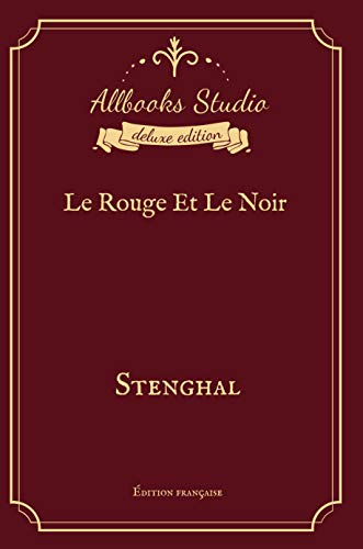 Le Rouge Et Le Noir : Allbooks Studio Deluxe Edition (Annotated) (French Edition)