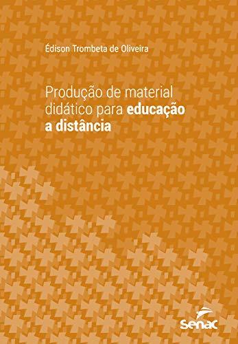 Produção de material didático para educação a distância (Série Universitária)