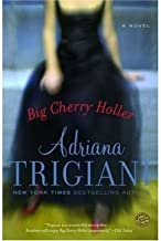 Big Cherry Holler [ BIG CHERRY HOLLER ] by Trigiani, Adriana ( Author ) Mar-26-2002 Paperback