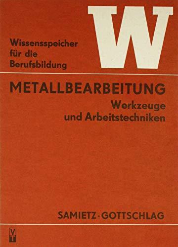 Metallbearbeitung. Werkzeuge und Arbeitstechniken.