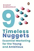 Nine Timeless Nuggets: Essential Marketing for the Young and Ambitious