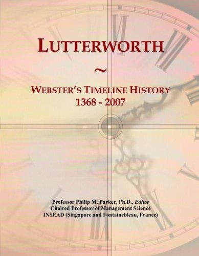 Lutterworth: Webster's Timeline History, 1368 - 2007