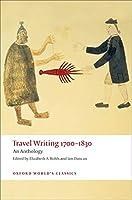 Travel Writing 1700-1830: An Anthology (Oxford World's Classics)