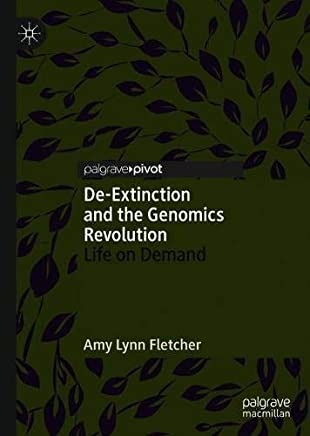 De-extinction and the Genomics Revolution: Life on Demand