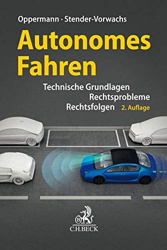 Autonomes Fahren: Rechtsprobleme, Rechtsfolgen, technische Grundlagen