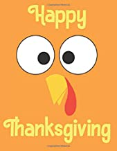 Happy Thanksgiving Coloring Book For Toddlers: 110 Pages | One-Sided Printing (Safe For Markers, Paint, Crayons) | Holiday Gift For Girls And Boys
