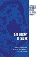 Gene Therapy of Cancer: Proceedings of the Third European Conference Held in Berlin, Germany, September, 11-13, 1997 (Advances in Experimental Medicine and Biology Book 451)