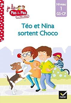 Téo et Nina GS-CP Niveau 1 - Téo et Nina sortent Choco (Premières lectures Pas à Pas) par [Isabelle Chavigny, Marie-Hélène Van Tilbeurgh]