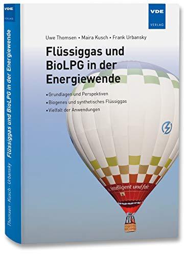 Flüssiggas und BioLPG in der Energiewende: Grundlagen und Perspektiven - Biogenes und synthetisches Flüssiggas - Vielfalt der Anwendungen