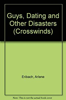 Guys Dating & Other (Crosswinds, No 5) - Book #5 of the Crosswinds