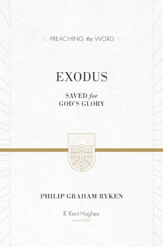 Exodus: Saved for God's Glory (Preaching the Word) (English Edition)
