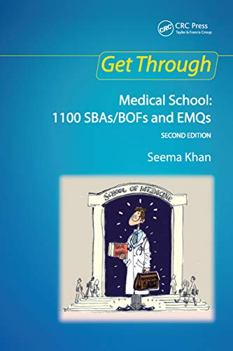 Get Through Medical School: 1100 SBAs/BOFs and EMQs, 2nd edition (English Edition)
