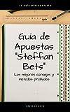 Guía de Apuestas 'Steffan Bets': Aprende a apostar en el fútbol (Primera Edición nº 1)