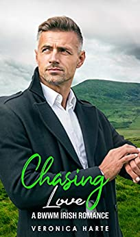 Chasing Love: A BWWM Irish Romance (Office Romance) by [Veronica Harte]