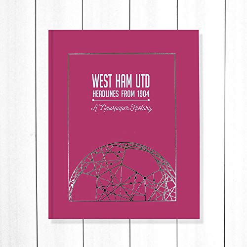 West Ham United Newspaper Headlines Football Book, WHUFC Hammers Gift (Buy Now Personalise Later) Approx A3 in size - NOW UPDATED with 20/21 Season Content Hammers Qualifying for Europe!…