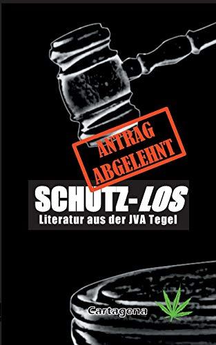 Schutz-Los: Literatur aus der JVA Tegel