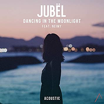 Dancing in the Moonlight (Acoustic)