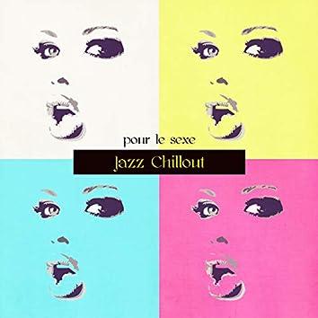 Jazz Chillout pour le Sexe – De Sade playlist, chansons érotiques tantrisme et chill out massage sensuel