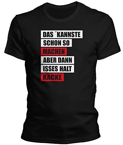 DragonHive Lustiges Herren T-Shirt Das Kannste Schon so Machen Aber dann isses Halt Kacke Tshirt für Männer, Größe:4XL, Farbe:Schwarz