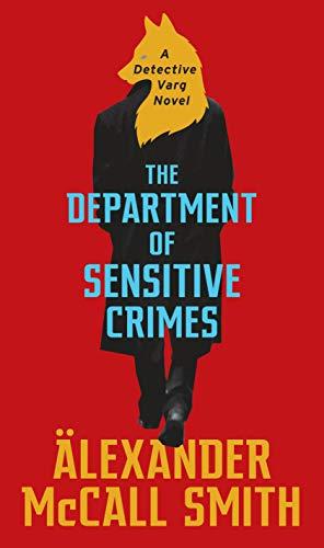 The Department of Sensitive Crimes: A Detective Varg Novel (Detective Varg Series Book 1)