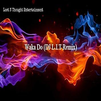 Waka Do (D.J. L.I.T Remix)