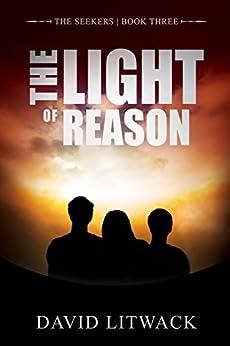 The Light of Reason (The Seekers Book 3) by [David Litwack, Lane Diamond]
