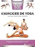 501 exercices de yoga : Créez des séances parfaitement adaptées à vos objectifs et découvrez l'incroyable potentiel...