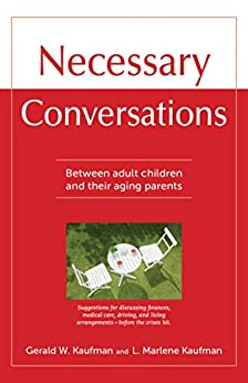 Necessary Conversations: Between Adult Children And Their Aging Parents by [Gerald Kaufman]