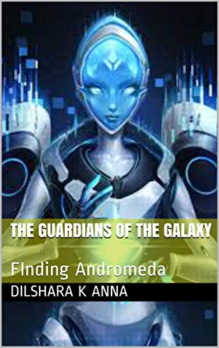The Guardians of the Galaxy : FInding Andromeda (English Edition)