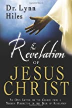 The Revelation of Jesus Christ: An Open Letter to the Churches from a Modern Perspective of the Book of Revelation