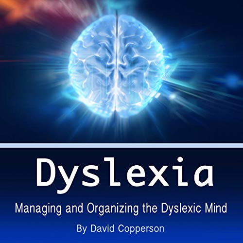 Page de couverture de Dyslexia: Managing and Organizing the Dyslexic Mind