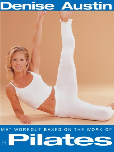 Denise Austin: Mat Workout: Based on the work of JH Pilates