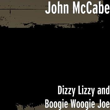 Dizzy Lizzy and Boogie Woogie Joe