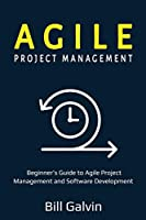 Agile Project Management: Beginner's Guide to Agile Project Management and Software Development