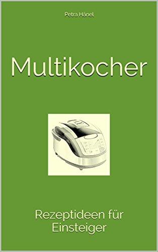 Multikocher: Rezeptideen für Einsteiger