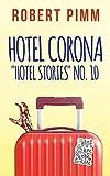 Hotel Corona: 'Hotel Stories' No. 10 (English Edition)