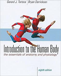 G.J. Tortora's B. H. Derrickson's Introduction 8th (Eighth) edition (Introduction to the Human Body [Hardcover])(2009)