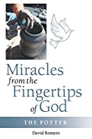 Miracles from the Fingertips of God: The Potter